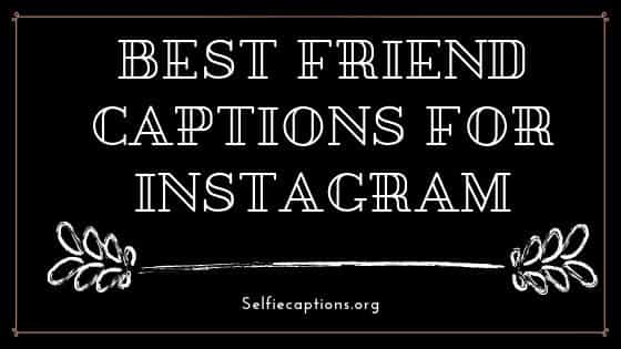 friendship instagram captions for your insta friends